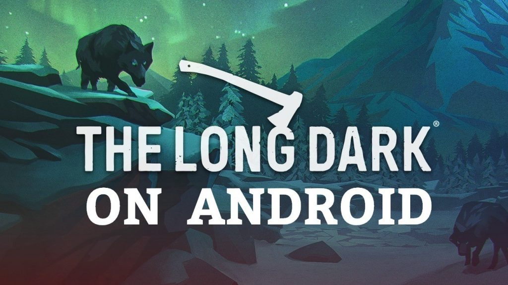 The Long Dark Android