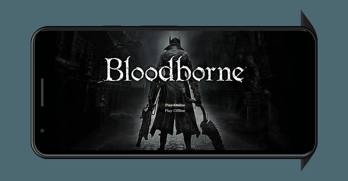 Bloodborne Android Start